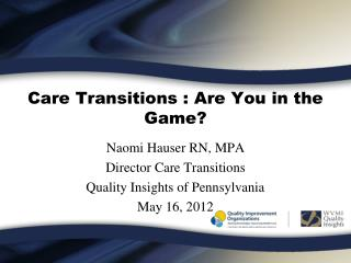 Care Transitions : Are You in the Game?
