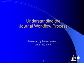 Understanding the  Journal Workflow Process