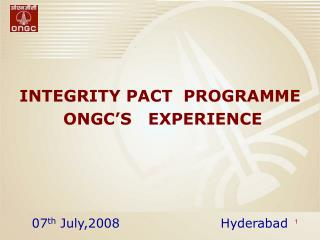 VISION OF ONGC  To be  a world-class Oil  Gas Company Integrated in energy business  with  dominant Indian leadership  a