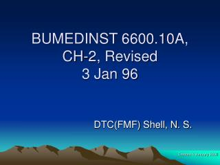 BUMEDINST 6600.10A,  CH-2, Revised  3 Jan 96