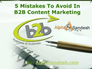 5 Mistakes To Avoid In B2B Content Marketing