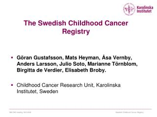The Swedish Childhood Cancer Registry