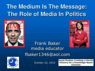 The Medium Is The Message: The Role of Media In Politics