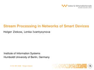 Stream Processing in Networks of Smart Devices