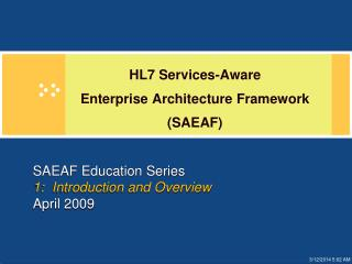 SAEAF Education Series 1:  Introduction and Overview April 2009