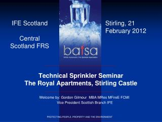 Technical Sprinkler Seminar The Royal Apartments, Stirling Castle