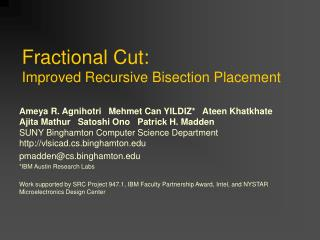 Fractional Cut: Improved Recursive Bisection Placement