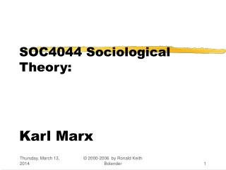 SOC4044 Sociological Theory: Karl Marx