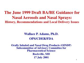 The June 1999 Draft BA/BE Guidance for Nasal Aerosols and Nasal Sprays: History, Recommendations and Local Delivery Issu