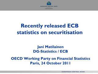 Recently released ECB statistics on securitisation