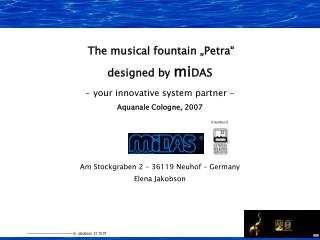 "The musical fountain ""Petra"" designed by  mi DAS - your innovative system partner - Aquanale Cologne, 2007 Am Stockg"
