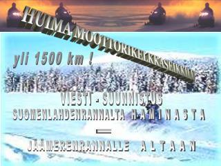 yli 1500 km !
