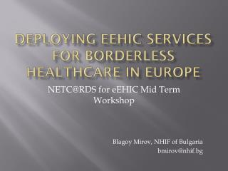 Deploying eEHIC services for borderless healthcare in Europe