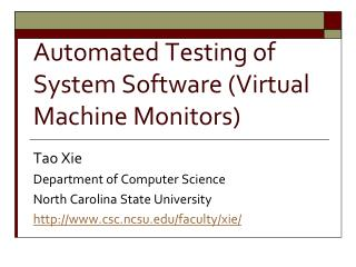 Automated Testing of System Software (Virtual Machine Monitors)