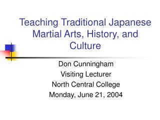 Teaching Traditional Japanese Martial Arts, History, and Culture