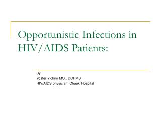 Opportunistic Infections in HIV/AIDS Patients: