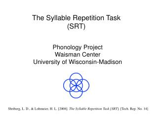 The Syllable Repetition Task (SRT)