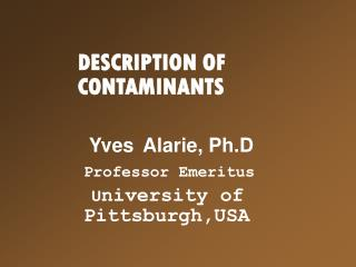 DESCRIPTION OF                                                   CONTAMINANTS