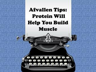 afvallen tips:  protein will help you build muscle