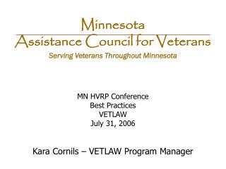 MN HVRP Conference Best Practices VETLAW July 31, 2006 Kara Cornils – VETLAW Program Manager