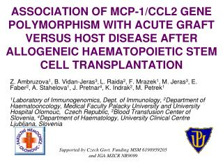 ASSOCIATION OF MCP-1/CCL2 GENE POLYMORPHISM WITH ACUTE GRAFT VERSUS HOST DISEASE AFTER ALLOGENEIC HAEMATOPOIETIC STEM CE