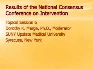 Results of the National Consensus Conference on Intervention