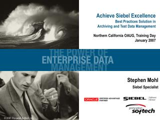 Achieve Siebel Excellence Best Practices Solution in Archiving and Test Data Management  Northern California OAUG, Train