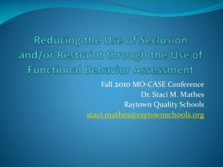 Reducing the Use of Seclusion and/or Restraint through the Use of Functional Behavior Assessment