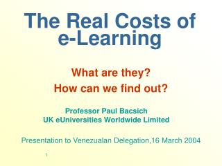 The Real Costs of  e-Learning