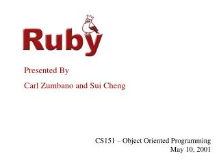 Presented By  Carl Zumbano and Sui Cheng