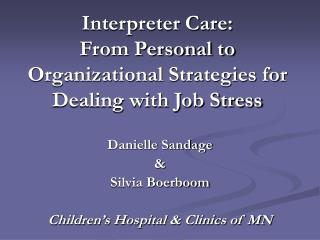 Interpreter Care:  From Personal to Organizational Strategies for Dealing with Job Stress