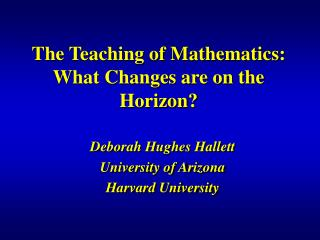 The Teaching of Mathematics:  What Changes are on the Horizon?