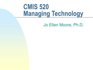 CMIS 520 Managing Technology