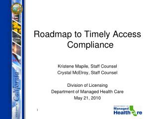 Roadmap to Timely Access Compliance  Kristene Mapile, Staff Counsel Crystal McElroy, Staff Counsel  Division of Licensin