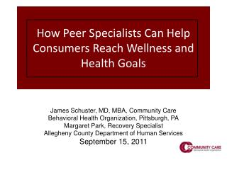 How Peer Specialists Can Help Consumers Reach Wellness and Health Goals