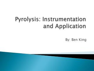 Pyrolysis : Instrumentation and Application