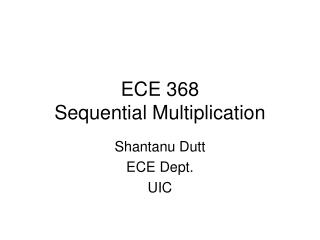 ECE 368 Sequential Multiplication