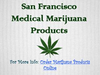 San Francisco Medical Marijuana Products