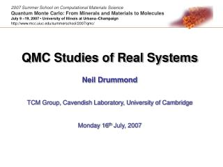 QMC Studies of Real Systems  Neil Drummond