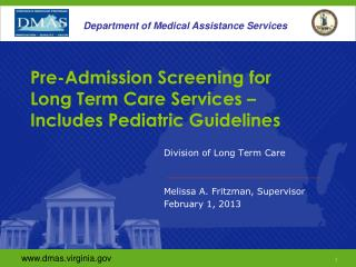 Pre-Admission Screening for  Long Term Care Services – Includes Pediatric Guidelines