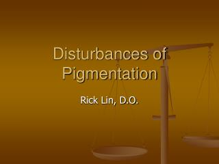 Disturbances of Pigmentation