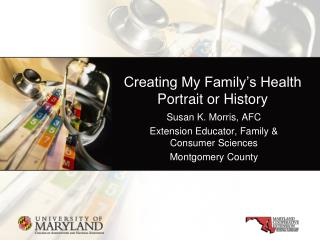 Creating My Family's Health Portrait or History