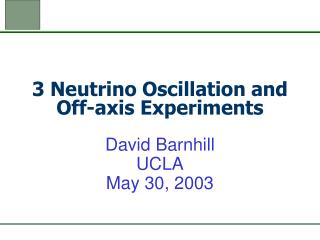 3 Neutrino Oscillation and Off-axis Experiments