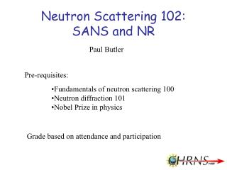 Fundamentals of neutron scattering 100 Neutron diffraction 101 Nobel Prize in physics