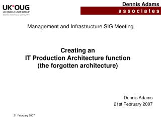 Creating an  IT Production Architecture function (the forgotten architecture)