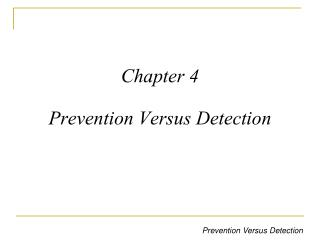 Chapter 4 Prevention Versus Detection