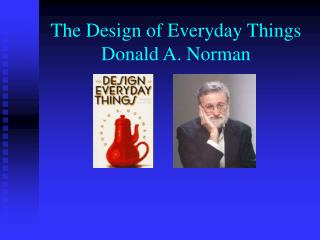 The Design of Everyday Things Donald A. Norman