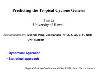 Predicting the Tropical Cyclone Genesis  Tim Li University of Hawaii