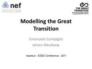 Modelling the Great Transition