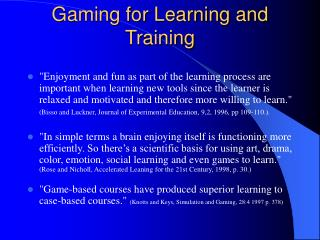 Gaming for Learning and Training